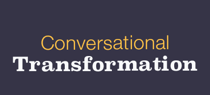 Convesationla Transformation
